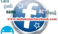 WOW!!! Ini Dia Cara Mudah Untuk Ganti Nama Facebook