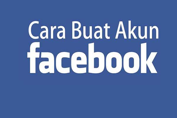Cara Membuat Akun Facebook Dengan Mudah