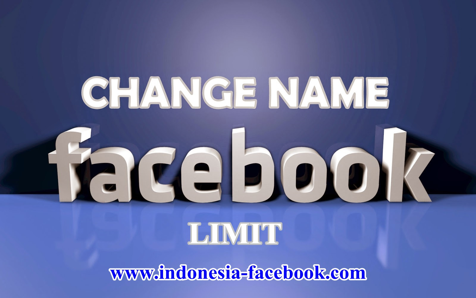 Cara Mudah Ganti Nama Facebook Yang LIMIT