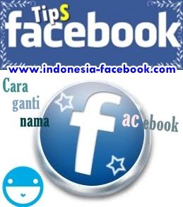 Cara Ganti Nama Facebook Yang Sudah Limit Terbaru 2015