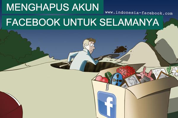 Menghapus Akun Facebook Untuk Selamanya